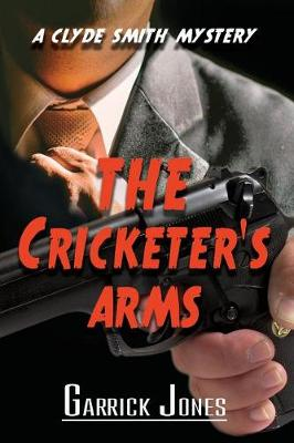 The Cricketer's Arms: A Clyde Smith Mystery (Paperback)