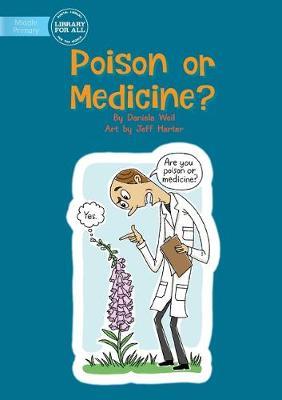 Poison Or Medicine (Paperback)