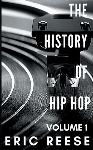 The History of Hip Hop - History of Hip Hop 1 (Paperback)