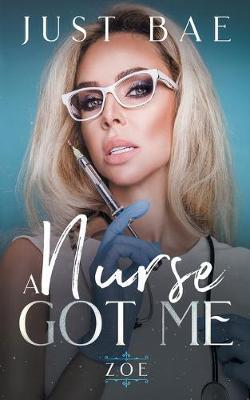A Nurse Got Me: Zoe (Paperback)
