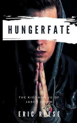 Hungerfate: The Kidnapping of Jason Smith (Paperback)