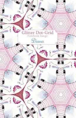 Glitter Dot grid: Diana - Glitter Dot-Grid 3 (Paperback)