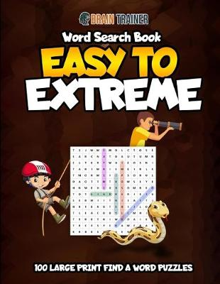 Word Search Book - Easy to Extreme (Paperback)