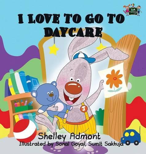 I Love to Go to Daycare (Hardback)