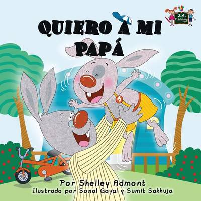 Quiero a mi Papa: I Love My Dad (Spanish Edition) - Spanish Bedtime Collection (Paperback)