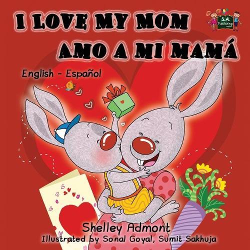 I Love My Mom Amo a mi mama: English Spanish Bilingual Book - English Spanish Bilingual Collection (Paperback)