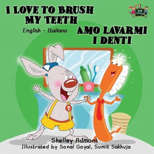 I Love to Brush My Teeth Amo Lavarmi I Denti: English Italian Bilingual Edition - English Italian Bilingual Collection (Paperback)