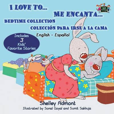 I Love To... Me Encanta...: Bedtime Collection Coleccion Para Irse a la Cama (English Spanish Bilingual Edition) - English Spanish Bilingual Collection (Paperback)