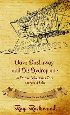 Dave Dashaway and His Hydroplane: A Workman Classic Schoolbook - Dave Dashaway 2 (Paperback)
