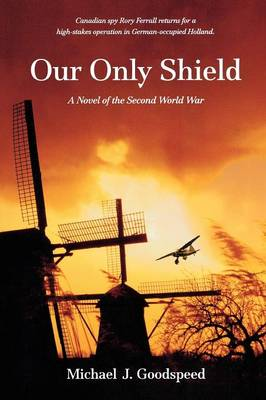 Our Only Shield: A Novel of the Second World War (Paperback)