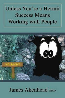 Unless You're a Hermit Success Means Working with People (Paperback)