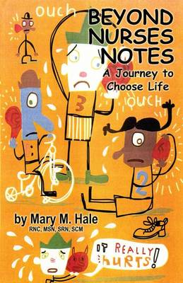 Beyond Nurses Notes: A Journey to Choose Life (Paperback)
