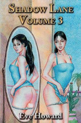 Shadow Lane Volume 3: The Romance of Discipline, Spanking, Sex, B&D and Anal Eroticism in a Small New England Village (Paperback)