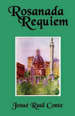 Rosanada Requiem: Volume 3 of The Rosanada Trilogy (Paperback)