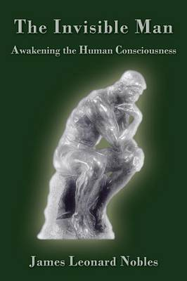 The Invisible Man: Awakening the Human Consciousness (Paperback)