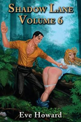 Shadow Lane Volume 6: Put to the Blush, A Novel of Spanking, Sex and Love (Paperback)