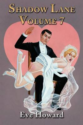 Shadow Lane Volume 7: How Cute Is That? A Novel of Spanking, Sex and Love (Paperback)