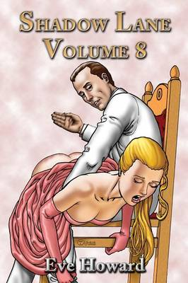 Shadow Lane Volume 8: The Spanking Libertines, A Novel of Spanking, Sex and Romance (Paperback)