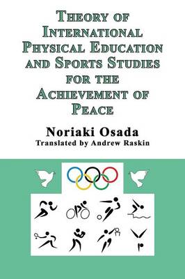 Theory of International Physical Education and Sports Studies for the Achievement of Peace (Paperback)