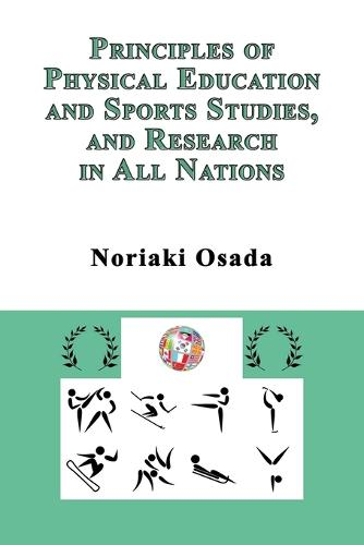 Principles of Physical Education and Sports Studies, and Research in All Nations (Paperback)