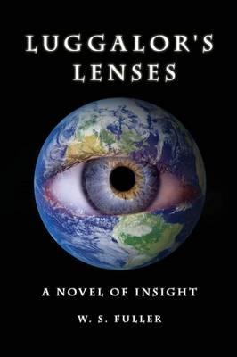 Luggalor's Lenses: A Novel of Insight (Paperback)