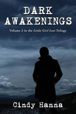 Dark Awakenings: Volume 2 in the Little Girl Lost Trilogy (Paperback)