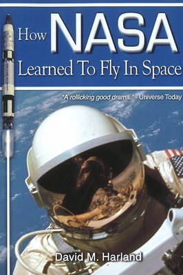 How NASA Learned to Fly in Space (Paperback)
