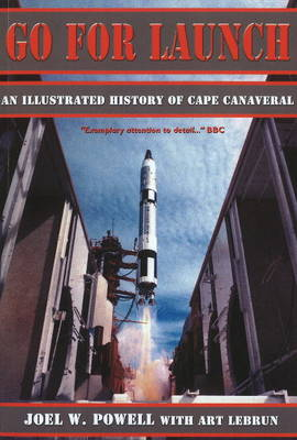 Go for Launch: An Illustrated History of Cape Canaveral (Paperback)