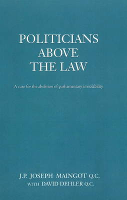 Politicians Above the Law: A Case for the Abolition of Parliamentary Inviolability (Paperback)