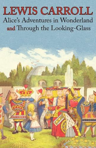 Alice's Adventures in Wonderland and Through the Looking-Glass (Illustrated Facsimile of the Original Editions) (Engage Books) (Paperback)