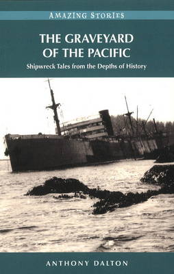 The Graveyard of the Pacific: Shipwreck Tales from the Depths of History (Paperback)