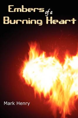 Embers of a Burning Heart (Paperback)