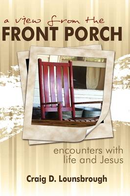 A View From the Front Porch: Encounters With Life and Jesus (Paperback)