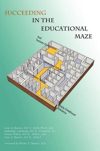 Succeeding in the Educational Maze (Paperback)