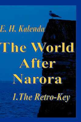 The World After Narora: Retro-Key Bk. 1 (Hardback)