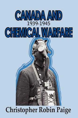 Canada and Chemical Warfare 1939-1945 (Paperback)