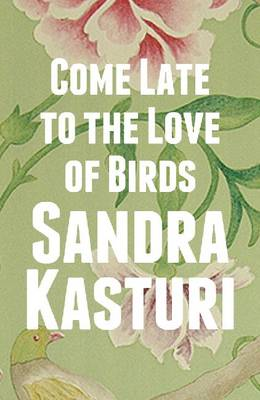 Come Late to the Love of Birds (Paperback)