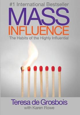Mass Influence: The habits of the highly influential (Hardback)