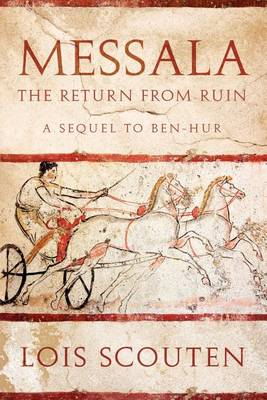 Messala: The Return from Ruin -- A Sequel to Ben-Hur (Paperback)