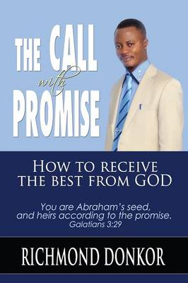 The Call with Promise: How to Receive the Best from God (Paperback)