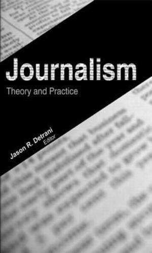 Journalism: Theory and Practice (Hardback)