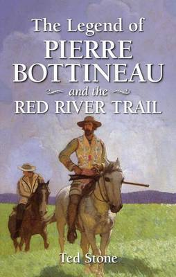 Legend of Pierre Bottineau and the Red River Trail, The (Paperback)
