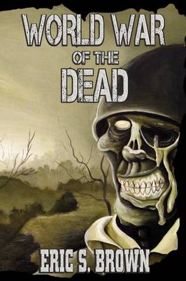 World War of the Dead: A Zombie Novel (Paperback)