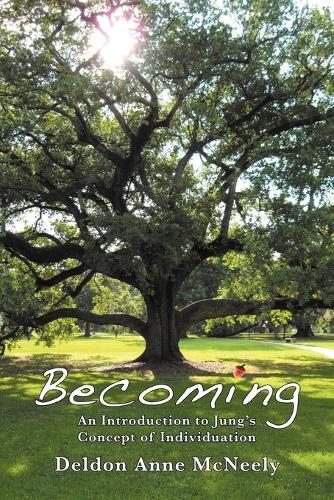 Becoming: An Introduction to Jung's Concept of Individuation (Paperback)
