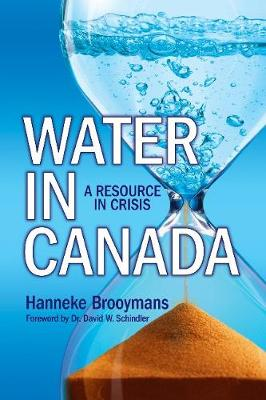 Water in Canada: A Resource in Crisis (Hardback)