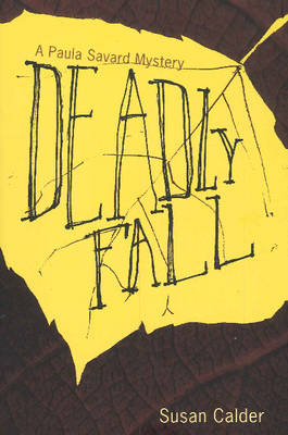 Deadly Fall: A Paula Savard Mystery (Hardback)