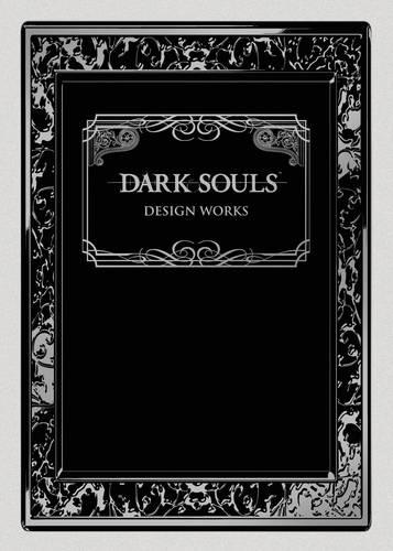 Dark Souls: Design Works (Hardback)