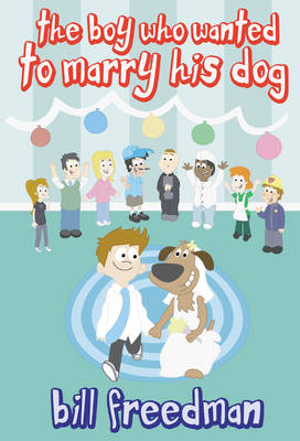 Boy Who Wanted to Marry His Dog (Paperback)
