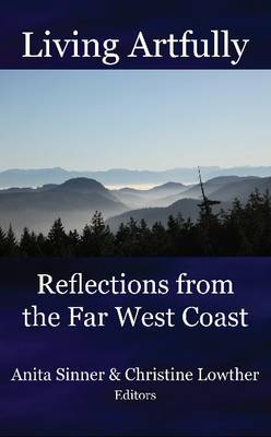 Living Artfully: Reflections from the Far West Coast (Paperback)