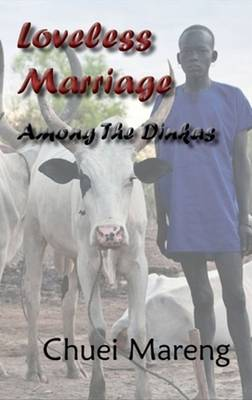 Loveless Marriage Among the Dinkas (Paperback)